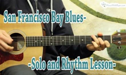 San Francisco Bay Blues – Solo and Rhythm Lesson