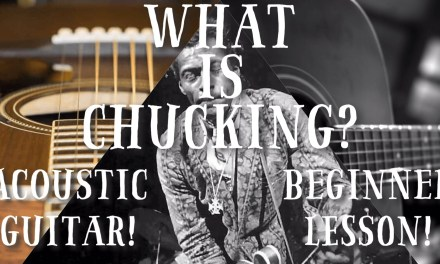What The Chuck?! // A Beginner's Guide To Acoustic Guitar Chucking!