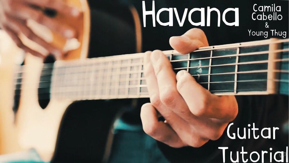 Havana Camila Cabello Guitar Lesson For Beginners Havana Guitar