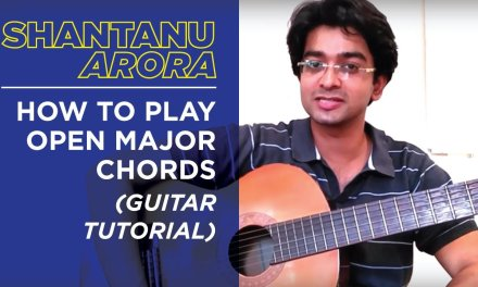 Lesson 23 – How to Play all 7 Open Major Chords in 5 minutes (Guitar Tutorial) – Shantanu Arora