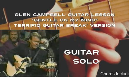 """How to play the 'terrific guitar break' solo to Glen Campbell's 'Gentle on My Mind"""" (Live)"""