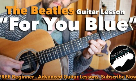 For You Blue – Beatles – Easy Guitar Songs Lesson