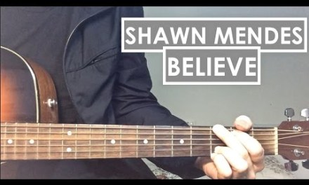 """Shawn Mendes – """"Believe""""   Guitar Lesson (Easy Tutorial)/Chords"""