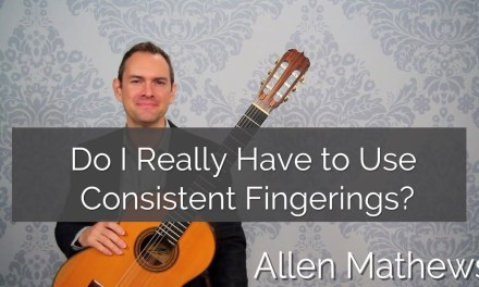 Do I Really Have to Use Consistent Fingerings in Classical Guitar Pieces?