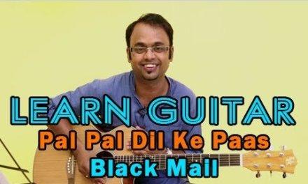 Pal Pal Dil Ke Paas Guitar Lesson – Black Mail – Kishore Kumar