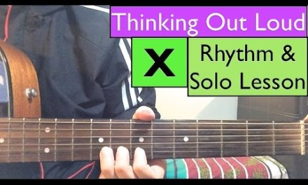 Ed Sheeran – Thinking Out Loud (Rhythm & Solo Guitar Tutorial)