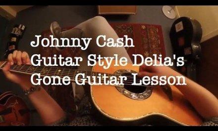 "Johnny Cash Guitar Style   ""Delia's Gone"" Guitar Lesson"