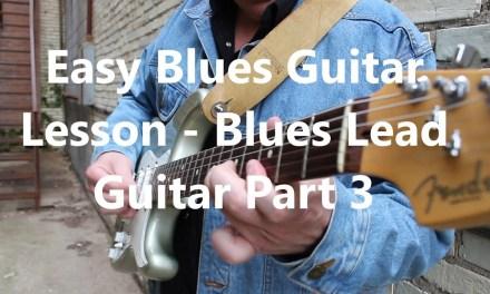 Easy Blues Guitar Lesson – Beginner Blues Riffs Part 3