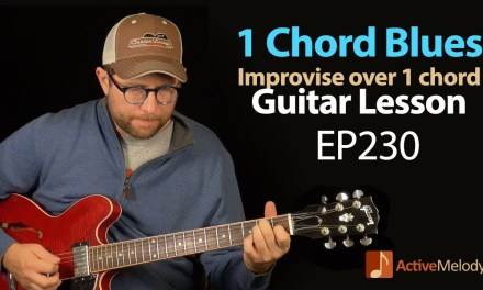 One Chord Blues Guitar Lesson – Learn how to improvise over a single chord – Guitar Lesson – EP230