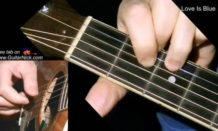 LOVE IS BLUE: Fingerstyle Guitar Lesson + TAB by GuitarNick