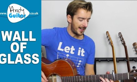 Liam Gallagher – Wall Of Glass Guitar Lesson Tutorial