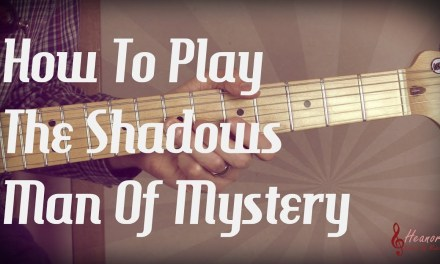 How to play Man Of Mystery by The Shadows – Guitar Lesson Tutorial with Tabs