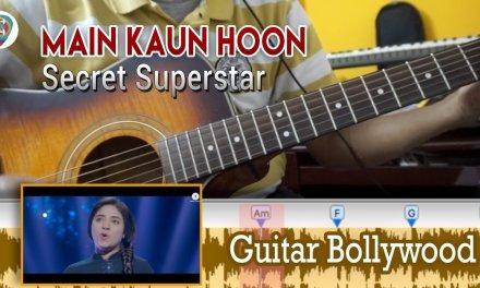 """#Learn2Play ★★★ """"Main Kaun Hoon"""" (Secret Superstar) chords – Guitar Bollywood Lesson"""