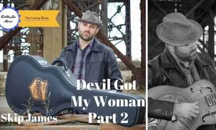 Devil Got My Woman Skip James Guitar Lesson Delta Lou Part 2