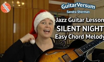 Guitar Lesson: SILENT NIGHT ( Stille Nacht ) – JAZZ CHORD MELODY