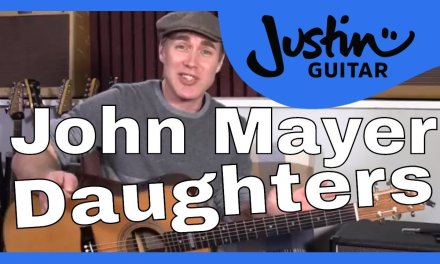 John Mayer Daughters Guitar Lesson Tutorial Chords Strumming JustinGuitar