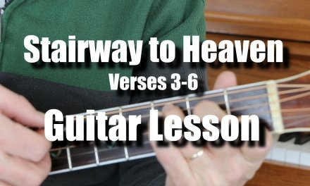 Stairway to Heaven Verses 3, 4, 5, 6 Guitar Lesson