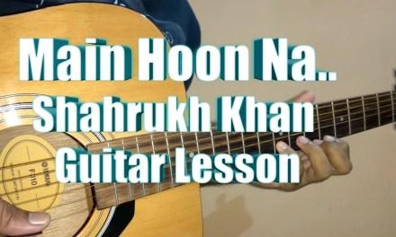 Main Hoon Na Guitar Lesson/Tabs/Lead   Intro Lesson   Shahrukh Khan   Acoustic Imran