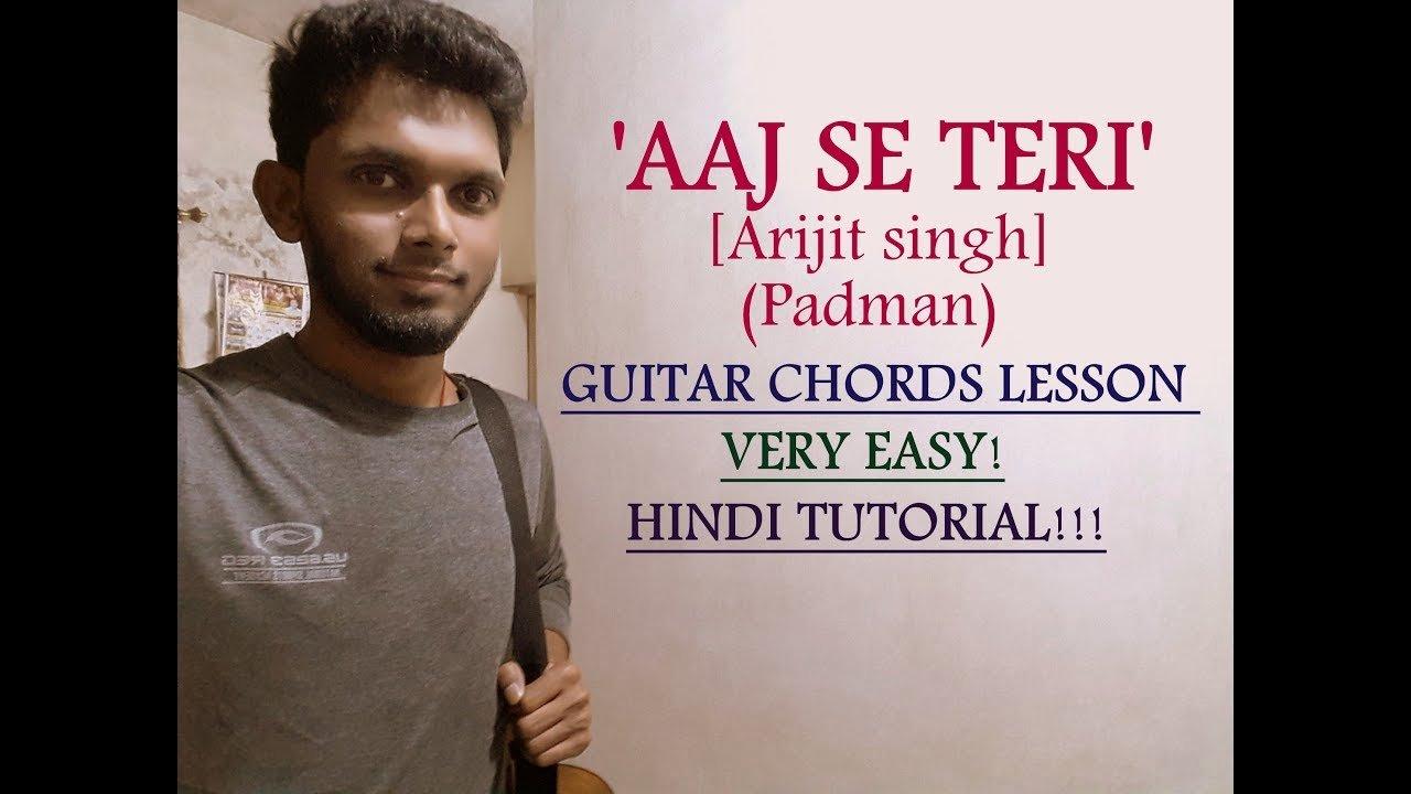 Aaj Se Teri Arijit Singh Padman Guitar Chords Lesson Tutorial