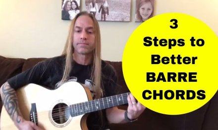 3 Steps to Better Barre Chords – Steve Stine Guitar Lesson