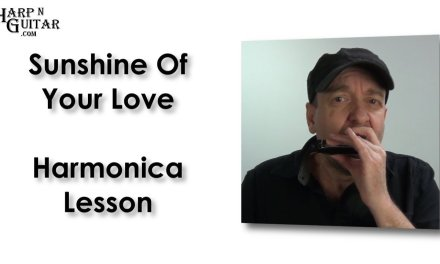 Sunshine of Your Love Harmonica Lesson – Blues Scale