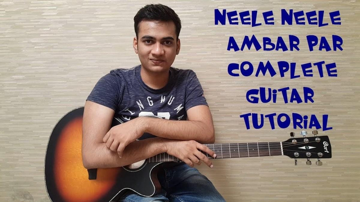 Neele Neele Ambar Par Complete Guitar Tutorial With Original Solos