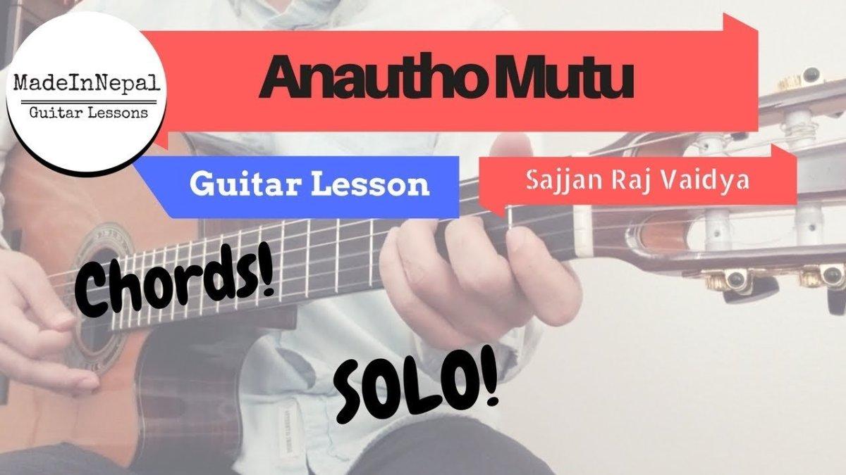 Anountho Mutu Sajjan Raj Vaidya Guitar Lesson Chords Solo