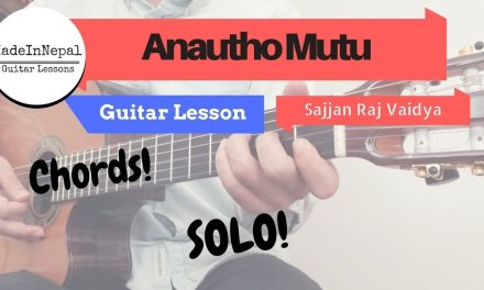 Anountho Mutu  – Sajjan Raj Vaidya | guitar lesson | chords | solo