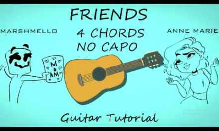 Friends Anne Marie & Marshmello – Guitar Tutorial Lesson Chords – How To Play -Cover