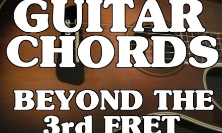 Guitar Chords Beyond The 3rd Fret Intro Scott Grove