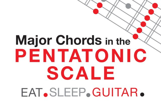 Major Triad Chords & Arpeggios within the Pentatonic Scale for ...