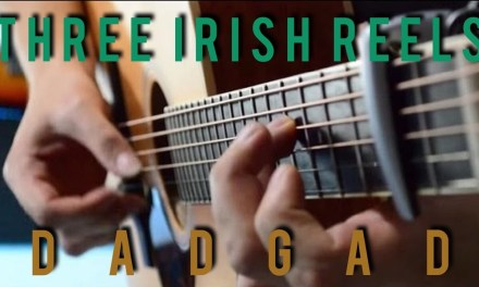 Celtic Fingerstyle Guitar – Three Irish Reels  – DADGAD