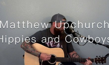 """""""Hippies and Cowboys by COdy Jinks""""(Cover by Matthew Upchurch)"""