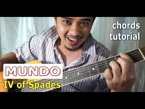 MUNDO – Chords Guitar Tutorial – IV of Spades Music | The Glog