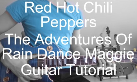 Red hot chili peppers: The adventures of rain dance maggie (GUITAR TUTORIAL/LESSON#55)