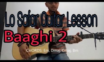 Lo Safar Song Guitar Lesson | Baaghi 2 | Guitar Chords | Tiger Shroff | Disha Patani | Mithoon