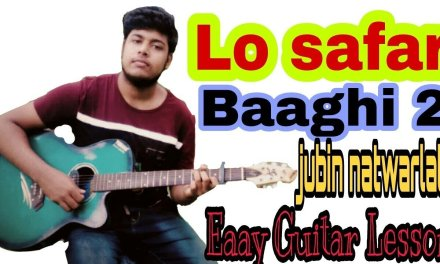 Lo safar – Jubin Nautiyal – Easy guitar chord lesson | Baaghi 2 | Tutorial, cover | MWP |