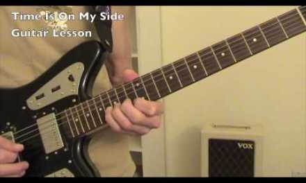 The Stones – Time Is On My Side – Guitar Lesson