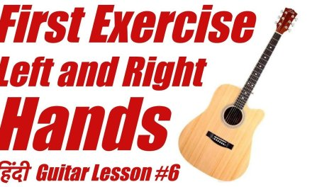 """First Exercise For Left And Right Hand """"Hindi"""" """"Guitar Lesson"""" #6"""