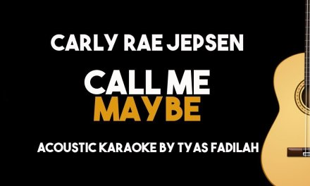 Carly Rae Jepsen – Call Me Maybe (Acoustic Guitar Karaoke Backing Track with Lyrics)