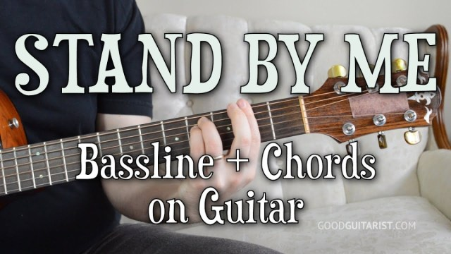 """Stand By Me"""" Chords and Bassline COMBINED! – Intermediate Guitar ..."""