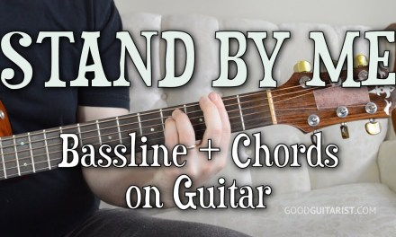 """""""Stand By Me"""" Chords and Bassline COMBINED! – Intermediate Guitar Tutorial"""