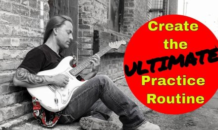Create the Ultimate Guitar Practice Routine – Steve Stine Guitar Lesson