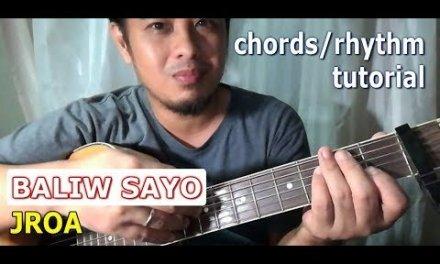 Guitar Tutorial: Baliw Sayo Chords / Rhythm Plucking – JROA song