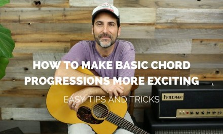 How To Make Basic Chord Progressions More Exciting – Guitar Lesson – EASY