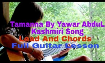 Tamanna | Yawar Abdul | Kashmiri Song | Lead  | Chords | Full Guitar  Lesson | in Hindi |