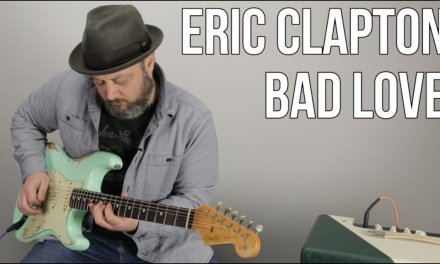 """How to Play """"Bad Love"""" by Eric Clapton on Guitar – Guitar Lesson"""