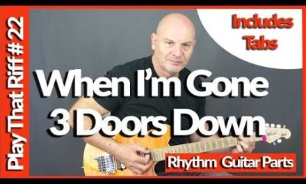 When I'm Gone  By 3 Doors Down Guitar Lesson Tutorial
