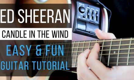 Candle in the Wind Guitar Tutorial – Ed Sheeran Version – Easy Chords & Strumming!