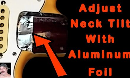 How To Shim The Neck Of A Guitar With Aluminum Foil